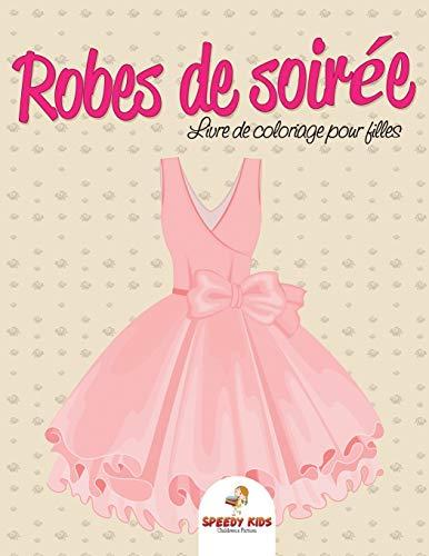 9781682607015: Robes de soirée : Livre de coloriage pour filles
