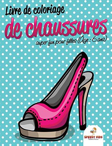 9781682607046: Livre de coloriage de chaussures super fun pour filles (�ge : 6 ans)