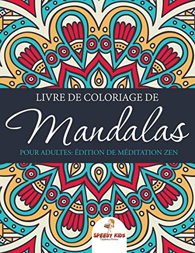 9781682607305: Livre de coloriage de mandalas pour adultes : Édition de méditation Zen (French Edition)