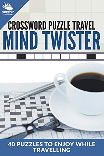 9781682609200: Crossword Puzzle Travel: Mind Twister: 40 Puzzles To Enjoy While Travelling