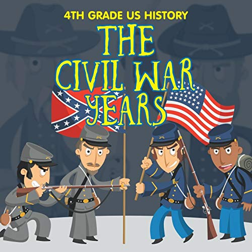 9781682609354: 4th Grade US History: The Civil War Years