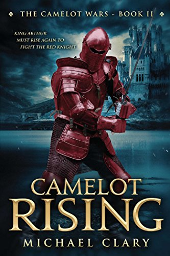 Camelot: The Camelot Wars (Book Two): Clary, Michael