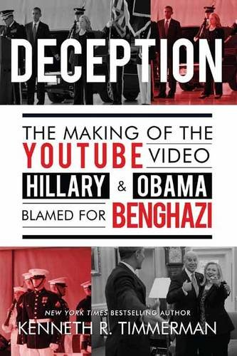 9781682611920: Deception: The Making of the YouTube Video Hillary and Obama Blamed for Benghazi