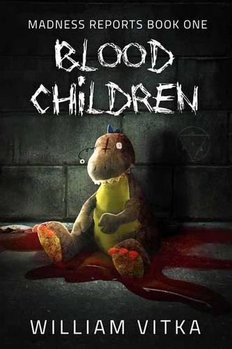 9781682612729: Blood Children (Madness Reports)