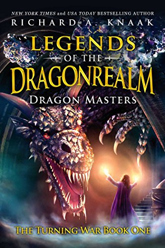 9781682613788: Legends of the Dragonrealm: Dragon Masters (The Turning War Book One)