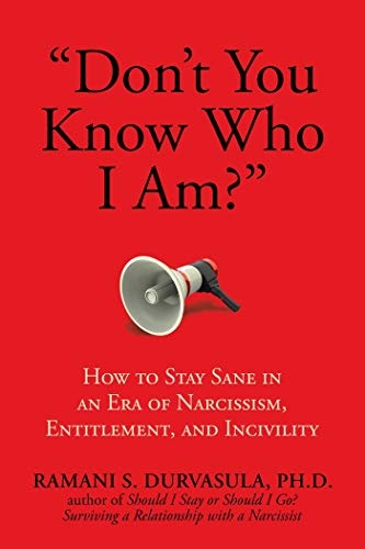 """9781682617526: """"Don't You Know Who I Am?"""": How to Stay Sane in an Era of Narcissism, Entitlement, and Incivility"""