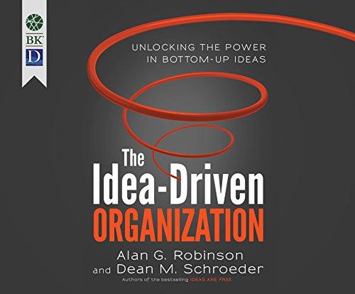 9781682620090: The Idea-Driven Organization: Unlocking the Power in Bottom-Up Ideas