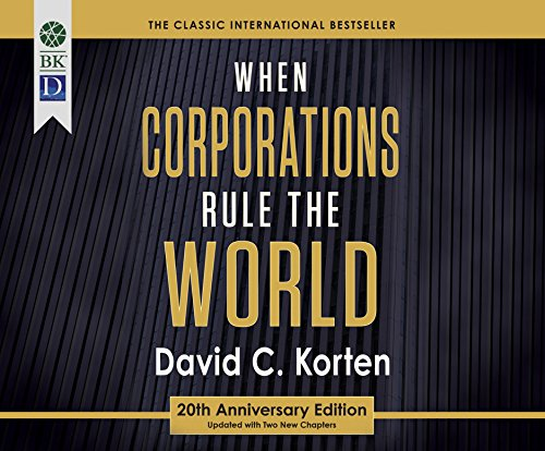 When Corporations Rule the World (Compact Disc): David C. Korten