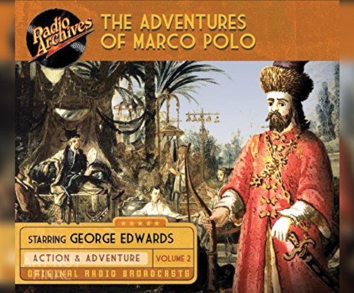 The Adventures of Marco Polo, Volume 2 (Compact Disc): George Edwards