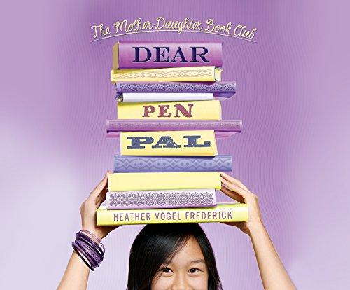 Dear Pen Pal (Mother-Daugher Book Club Series): Heather Vogel Frederick