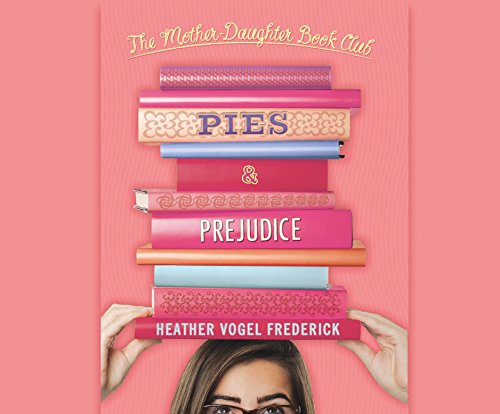 9781682622223: Pies and Prejudice (Mother-Daugher Book Club)