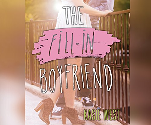 The Fill-In Boyfriend (Compact Disc): Kasie West