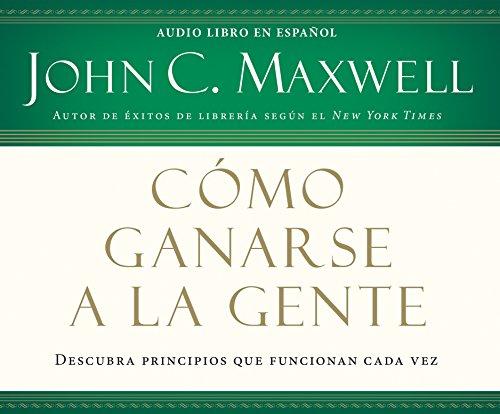 9781682623992: Cómo ganarse a la gente (Winning With People) (Spanish Edition)