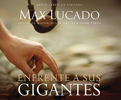 Enfrente a sus gigantes (Facing Your Giants) (Spanish Edition): Max Lucado