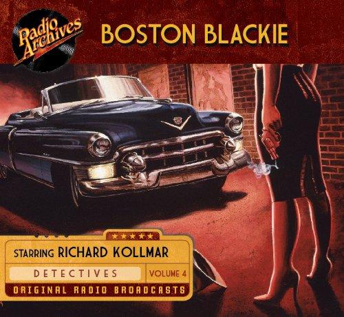 Boston Blackie, Volume 4 (Compact Disc): Jack Boyle