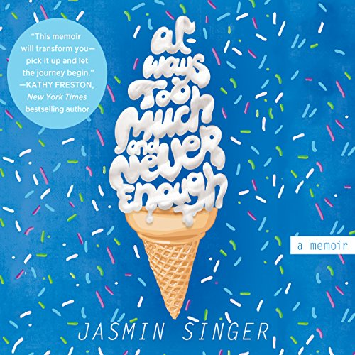 Always Too Much and Never Enough: A Memoir (Compact Disc): Jasmin Singer