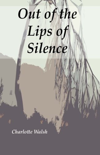 Out of the Lips of Silence: Charlotte Walsh