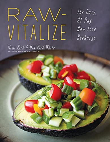 Raw-Vitalize: The Easy, 21-Day Raw Food Recharge: Kirk, Mimi; Kirk