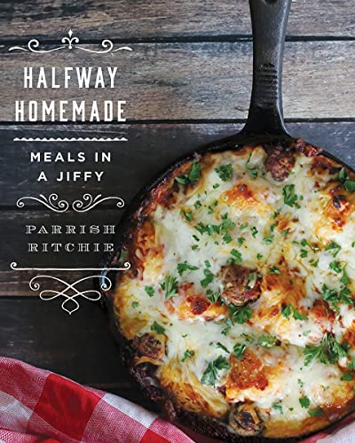 Halfway Homemade - Meals In A Jiffy