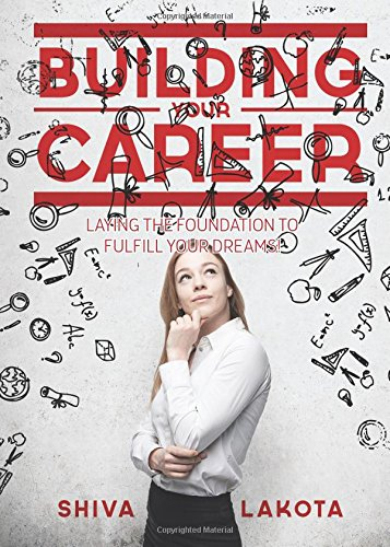 9781682702116: Building Your Career: Laying the foundation to fulfill your dreams!