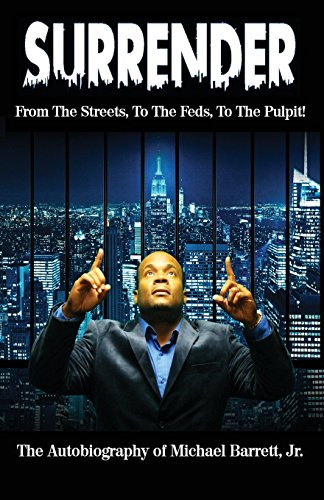 9781682704127: Surrender: From the Streets, To the Feds, To the Pulpit!