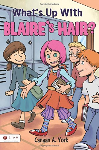 9781682706626: What's Up With Blaire's Hair?