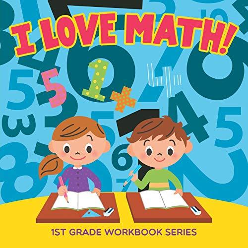 9781682800010: I Love Math! : 1st Grade Workbook Series