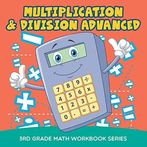 Multiplication & Division Advanced : 3rd Grade Math Workbook Series: Baby Professor