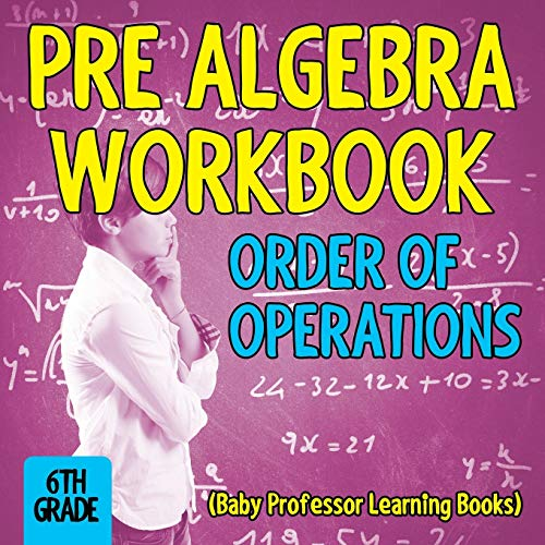 9781682800492: Pre Algebra Workbook 6th Grade: Order of Operations (Baby Professor Learning Books)
