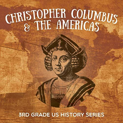 Christopher Columbus & the Americas : 3rd Grade US History Series: Baby Professor