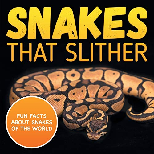 9781682801000: Snakes That Slither: Fun Facts About Snakes of The World
