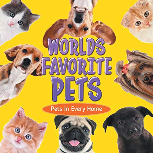 Worlds Favorite Pets: Pets in Every Home: Professor, Baby