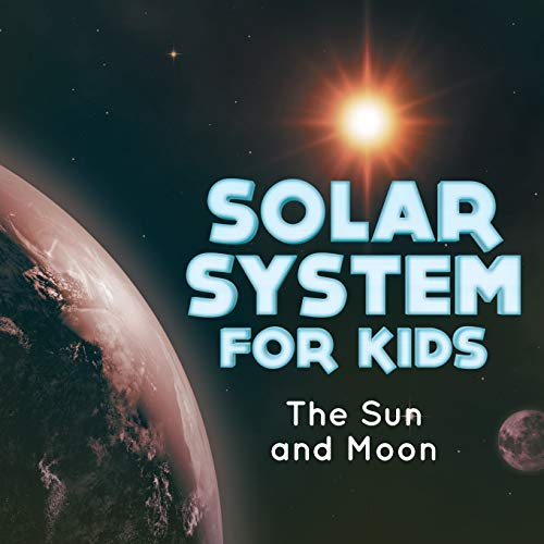 9781682801093: Solar System for Kids : The Sun and Moon