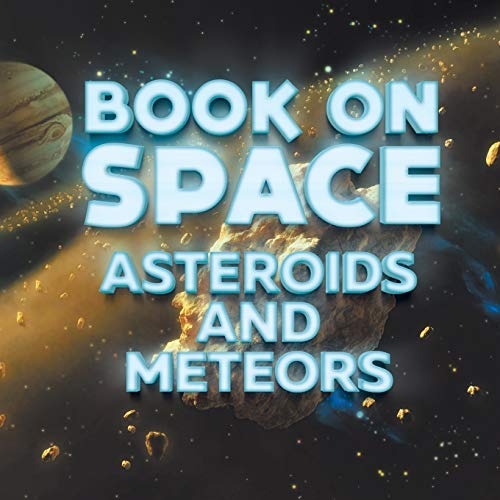 9781682801123: Book On Space: Asteroids and Meteors