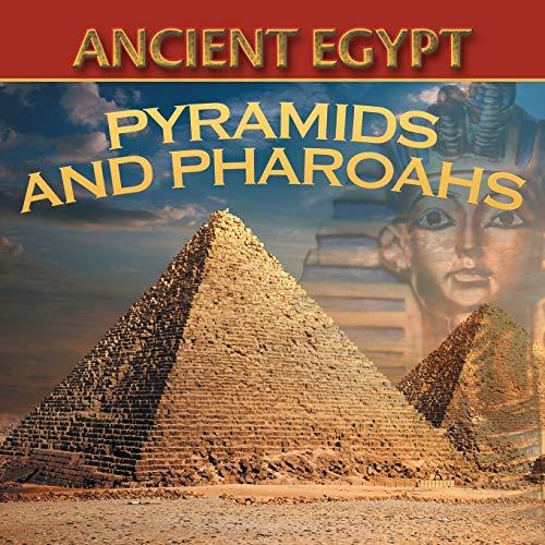 9781682801130: Ancient Egypt: Pyramids and Pharaohs