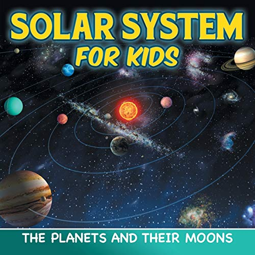 9781682801154: Solar System for Kids: The Planets and Their Moons
