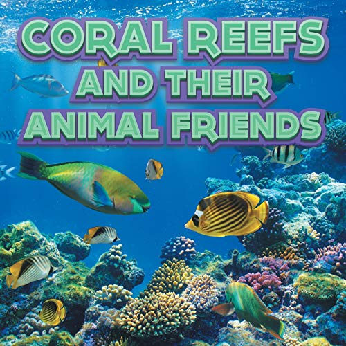 9781682801215: Coral Reefs and Their Animals Friends