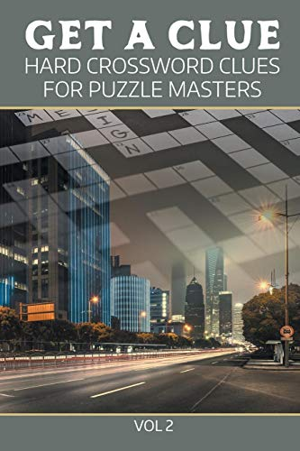 9781682802380: Get A Clue: Hard Crossword Clues For Puzzle Masters Vol 2