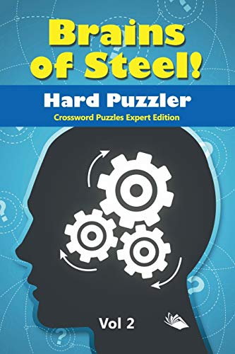 9781682803240: Brains of Steel! Hard Puzzler Vol 2: Crossword Puzzles Expert Edition