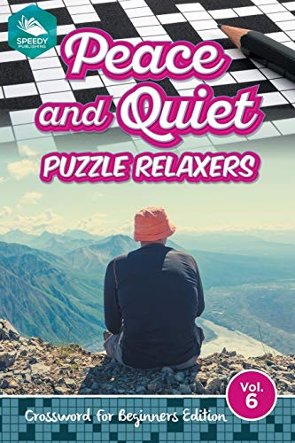 9781682803707: Peace and Quiet Puzzle Relaxers Vol 6: Crossword For Beginners Edition