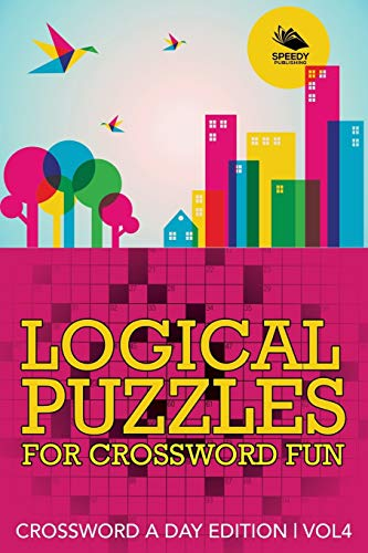 9781682803981: Logical Puzzles for Crossword Fun Vol 4: Crossword A Day Edition