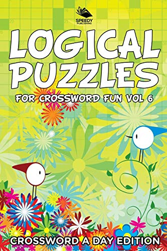 9781682804001: Logical Puzzles for Crossword Fun Vol 6: Crossword A Day Edition