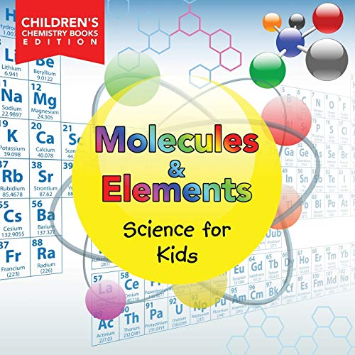 molecules amp elements science for kids childrens