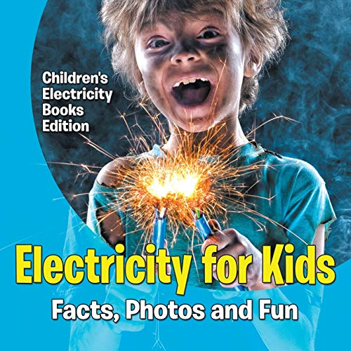 Electricity for Kids : Facts, Photos and: Baby Professor