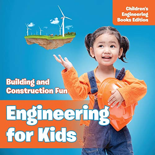 9781682806067: Engineering for Kids: Building and Construction Fun | Children's Engineering Books