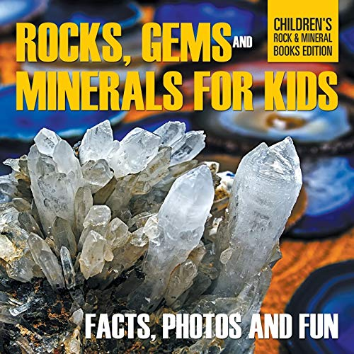 Rocks, Gems and Minerals for Kids: Facts, Photos and Fun | Children's Rock & Mineral Books...