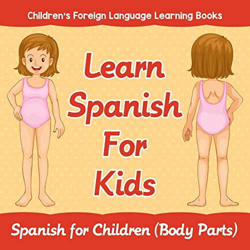 9781682806289: Learn Spanish For Kids: Spanish for Children (Body Parts) | Children's Foreign Language Learning Books