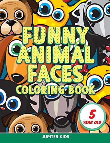 9781682807224: Funny Animal Faces: Coloring Book 5 Year Old