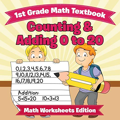 9781682808054: 1st Grade Math Textbook: Counting & Adding 0 to 20 | Math Worksheets Edition