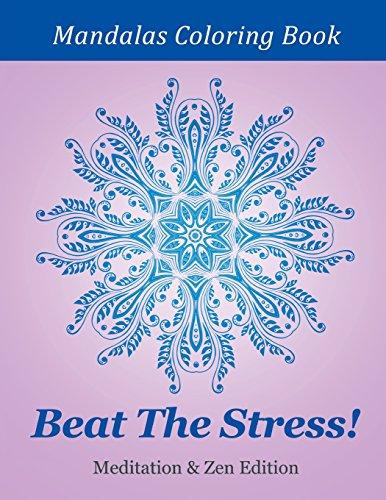 9781682809891: Beat The Stress! Meditation & Zen Edition: Mandalas Coloring Book